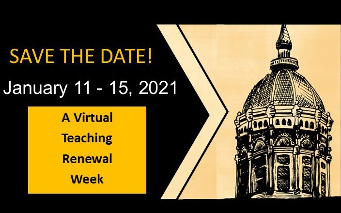 Save the date! January 11 - 15, 2021. A Virtual Teaching Renewal Week